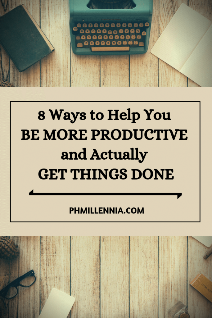 A Pinterest graphic for the article 8 Ways to Help You Be More Productive and Actually Get Things Done by Jared Jeric dela Cruz on phmillennia