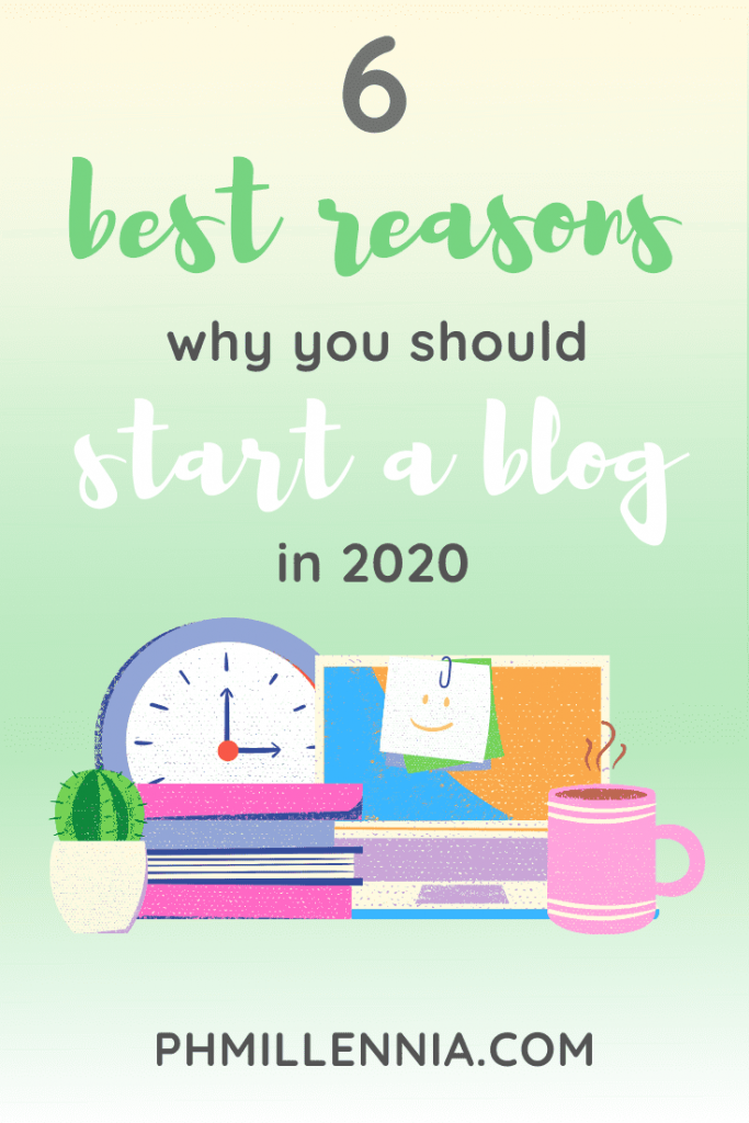 "A Pinterest graphic (pin) for the article ""The Six Best Reasons to Start a Blog in 2020"" on phmillennia"