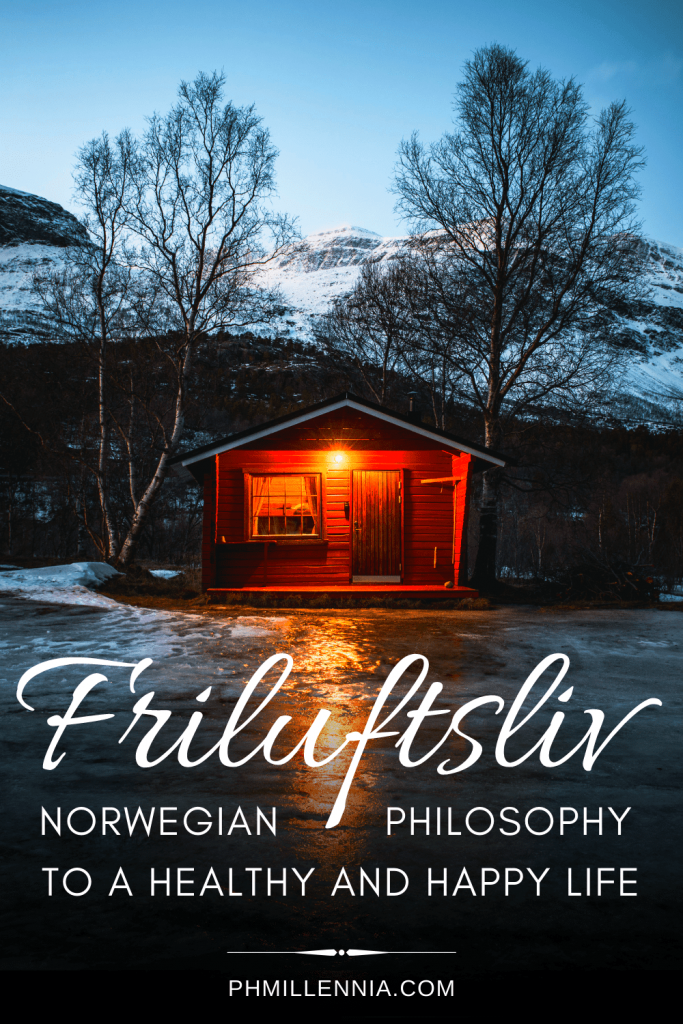 """A Pinterest Pin for the article entitled """"Friluftsliv: A Norwegian Philosophy to a Healthy and Happy Life"""" on phmillennia"""