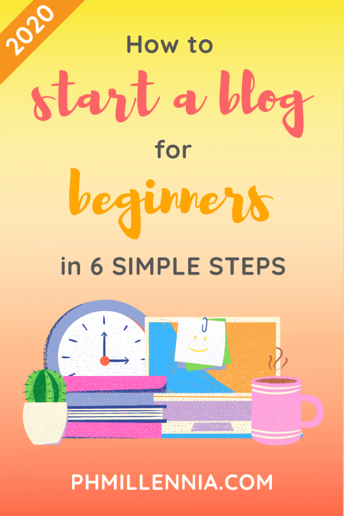 """Pinterest pin for the article entitled """"How to Start a Blog for Beginners in 6 Simple Steps"""" by phmillennia"""