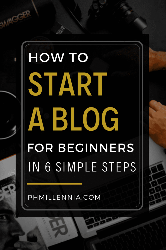 """Pinterest pin for the article entitled """"How to Start a Blog for Beginners in 6 Simple Steps"""" on phmillennia"""
