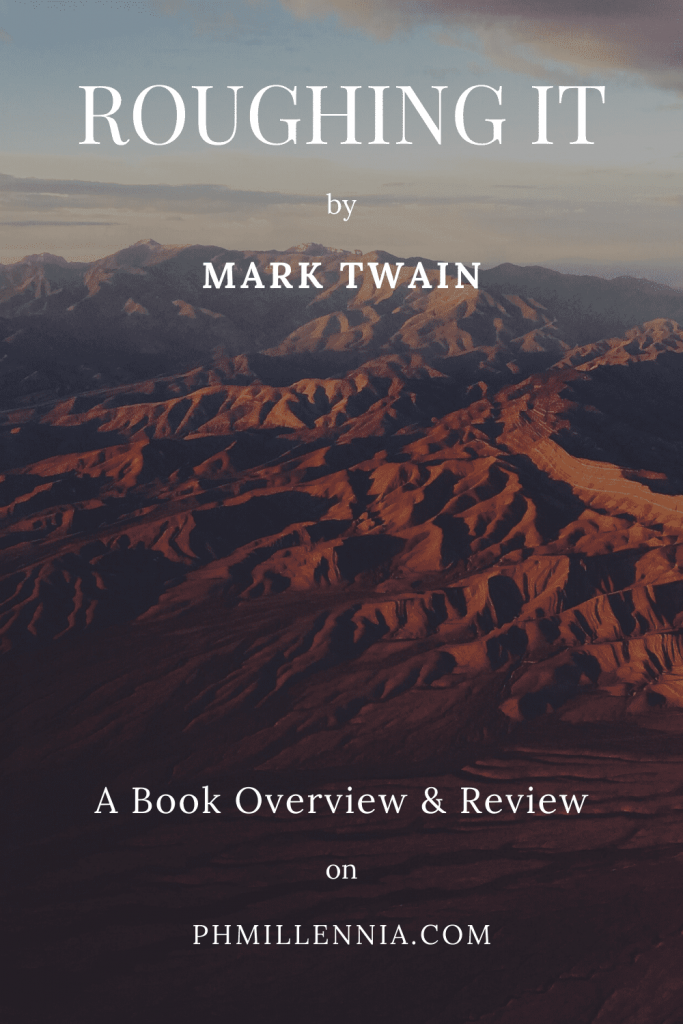 A Pinterest Pin for the article entitled 'Roughing It by Mark Twain: A Book Overview and Review' on phmillennia