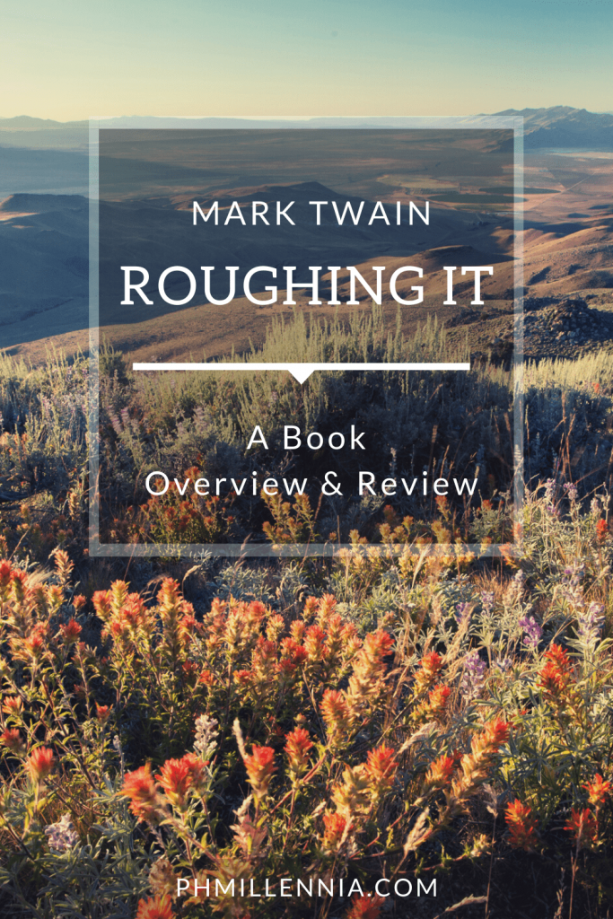 Roughing It by Mark Twain: A Book Overview and Review | phmillennia