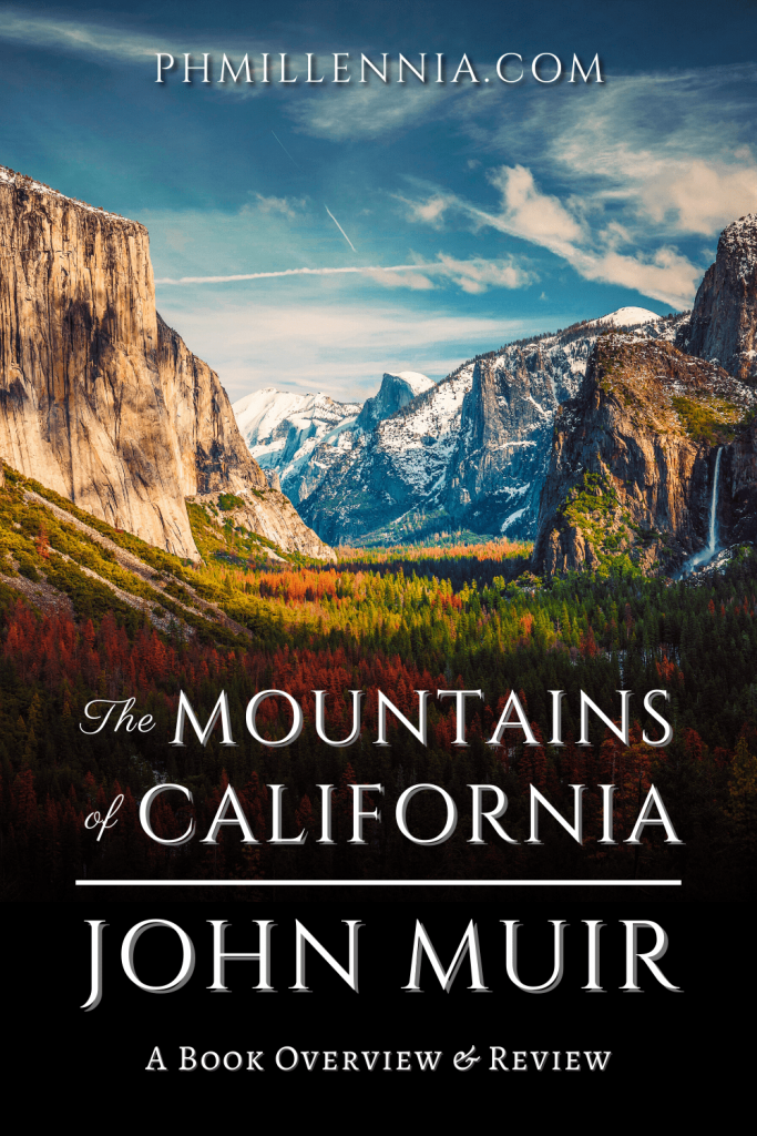 "A Pinterest Pin for the article ""The Mountains of California by John Muir: A Book Overview and Review"" on phmillennia"