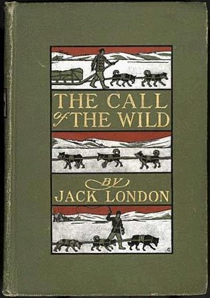 "Illustrated book cover of the first edition of the novel ""The Call of the Wild"" by Jack London"