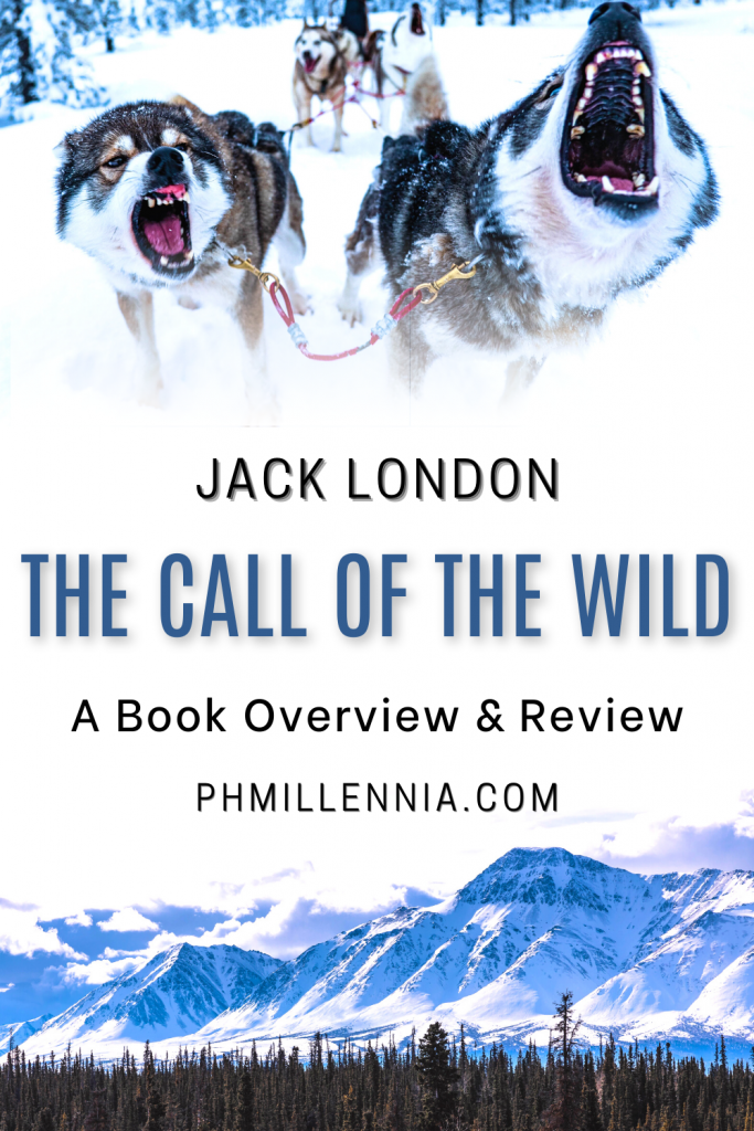 "A Pinterest Pin for the article ""The Call of the Wild by Jack London: A Book Overview and Review"" on phmillennia"