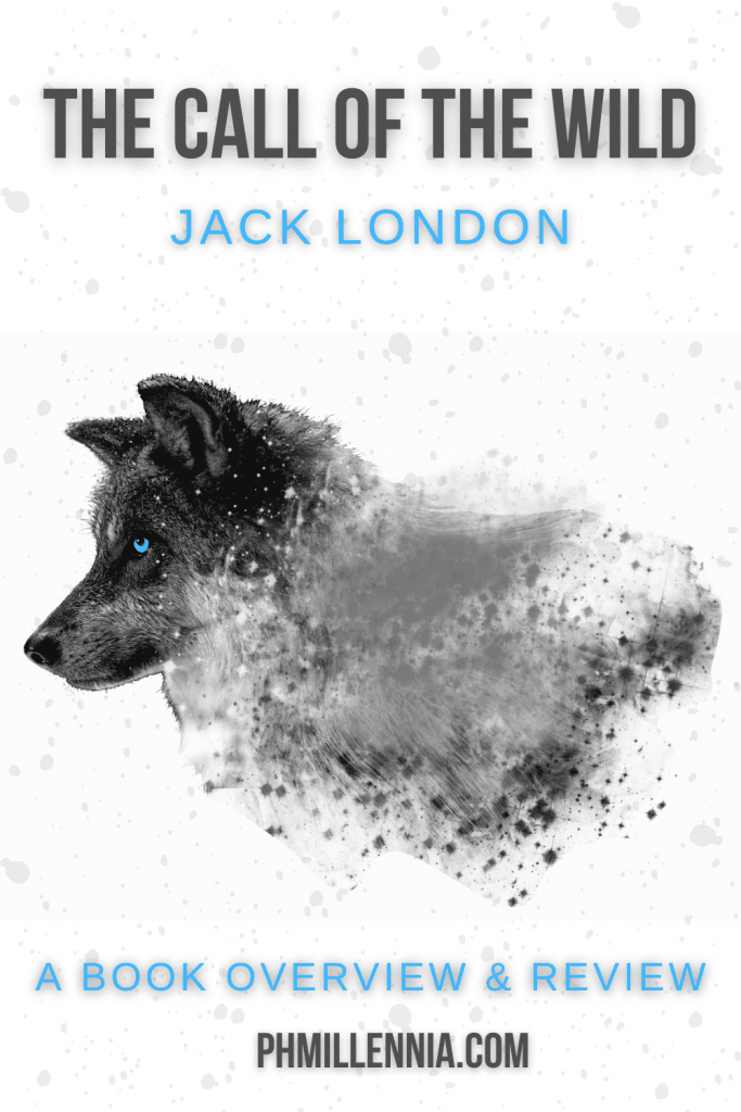 """A Pinterest Pin for the article """"The Call of the Wild by Jack London: A Book Overview and Review"""" on phmillennia.com"""