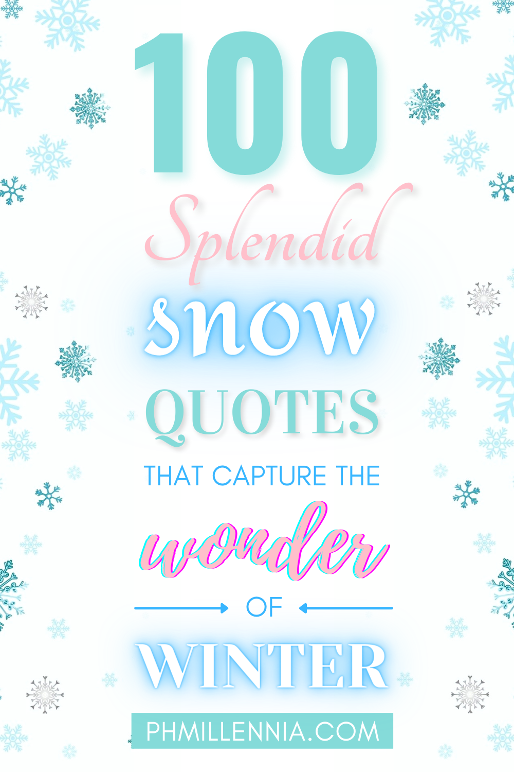 "A Pinterest Pin for the article ""100 Splendid Snow Quotes that Capture the Wonder of Winter"" on phmillennia.com"