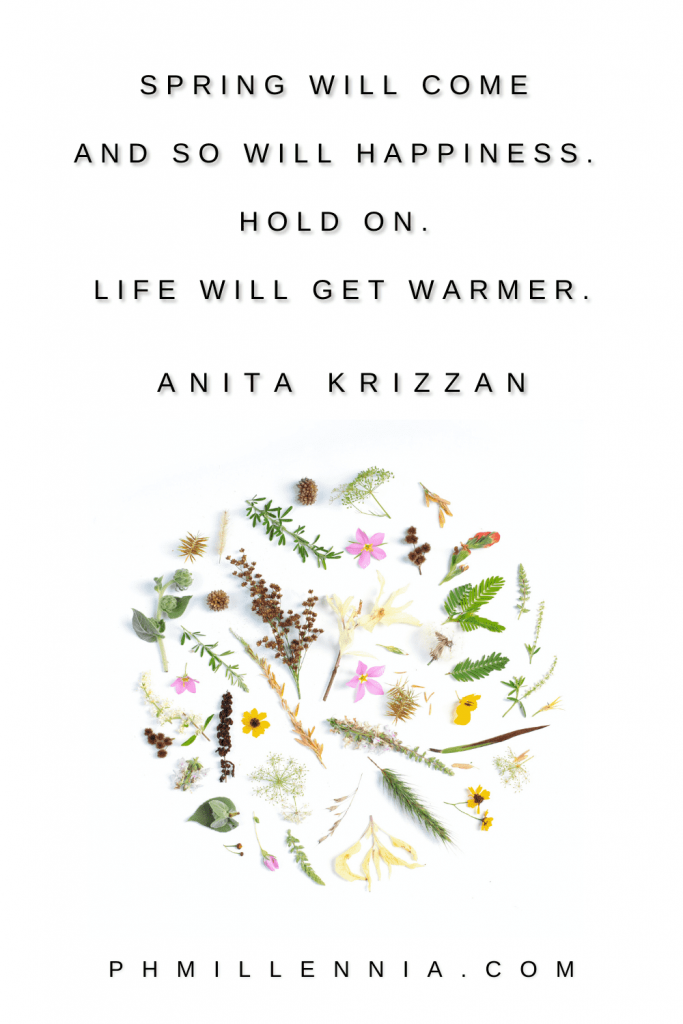 A pinterest image (a pin) featuring a spring quote, one of the 100 Spring Quotes to Celebrate the Season of Buds, Blooms, and New Beginnings on phmillennia.com