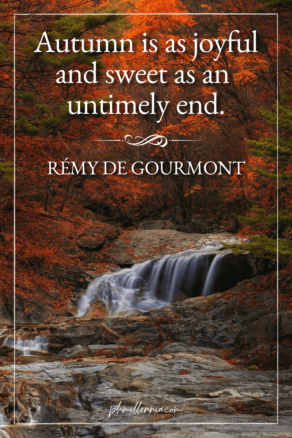 A graphic featuring an autumn quote/fall saying over an image of a waterfall in the middle of a forest/woodland with trees in autumn/fall