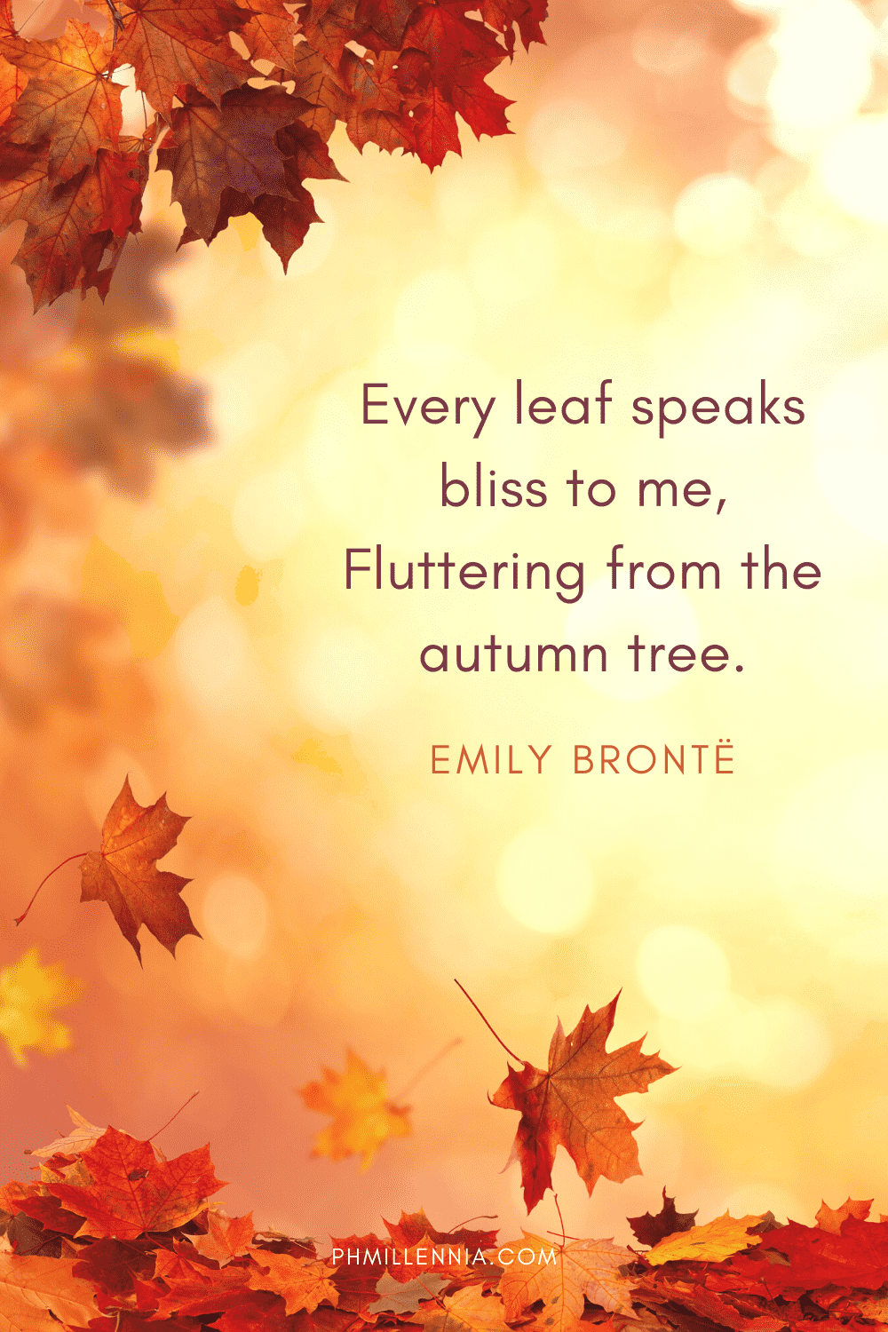 """A graphic featuring an autumn quote/fall saying over an image of autumn/fall season leaves falling, drifting, floating from downwards, designed as a Pinterest Pin for the article """"199 Autumn Quotes to Fall Deeply and Spectacularly in Love With"""" on phmillennia.com"""
