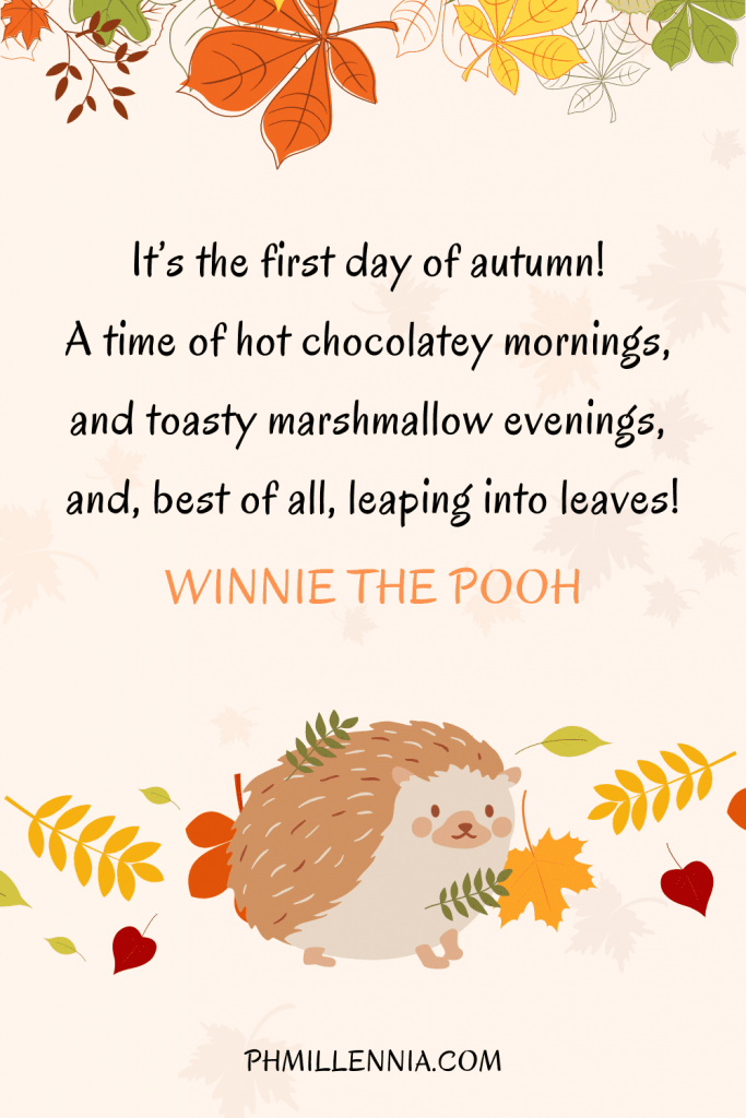 """A graphic featuring an autumn quote/fall saying over an image of a porcupine/hedgehog and autumn/fall leaves, designed as a Pinterest Pin for the article """"199 Autumn Quotes to Fall Deeply and Spectacularly in Love With"""" on phmillennia.com"""