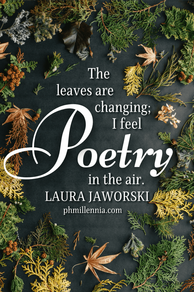 A graphic featuring an autumn quote/fall saying over an image of autumn/fall leaves arranged flat on a dark surface