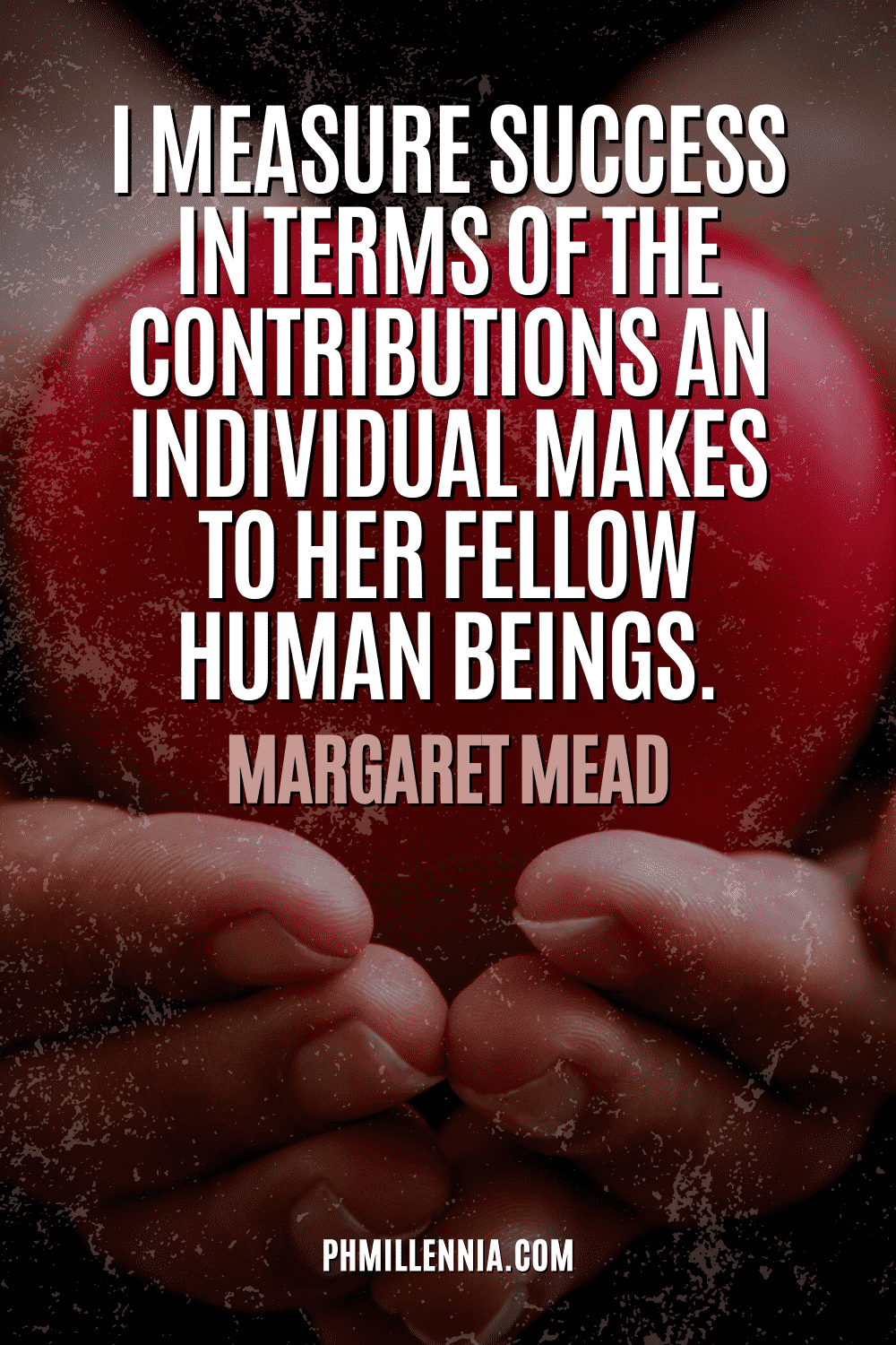 """A graphic containing text on an image of a hand holding a model heart, intended as a Pinterest Pin for the article """"199 Quotes on Success to Inspire You to Greatness"""" on phmillennia.com"""