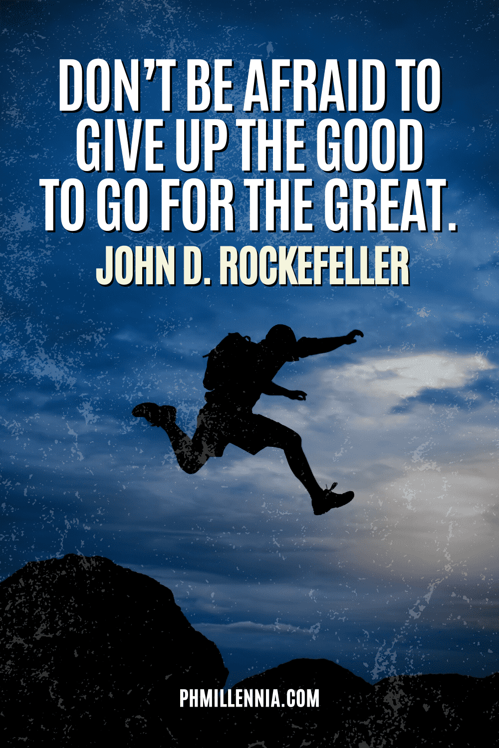 """A graphic containing text on an image of a silhouette of a man jumping, intended as a Pinterest Pin for the article """"199 Quotes on Success to Inspire You to Greatness"""" on phmillennia.com"""