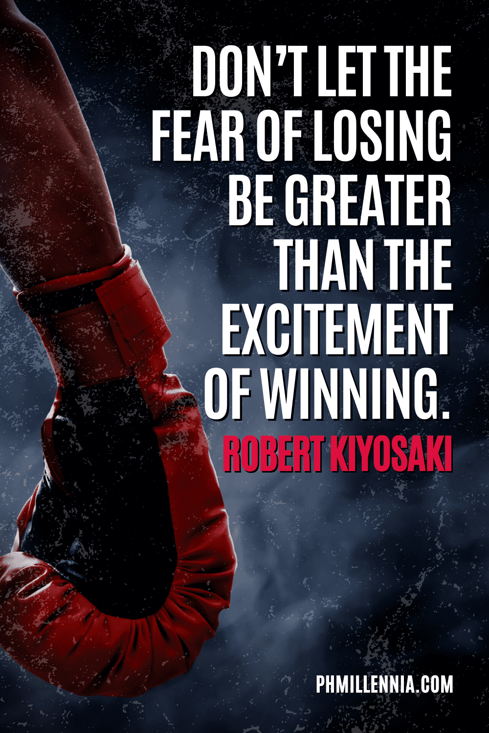 """A graphic containing text on an image of a boxer's gloved hand, intended as a Pinterest Pin for the article """"199 Quotes on Success to Inspire You to Greatness"""" on phmillennia.com"""